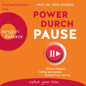 Andreas Neumann liest Prof. Dr. Ingo Froböse, Power durch Pause