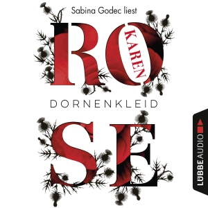 Sabina Godec liest Karen Rose, Dornenkleid