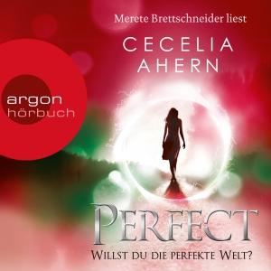 """Merete Brettschneider liest Cecelia Ahern """"Perfect - Willst du die perfekte Welt?"""""""