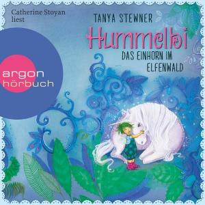 """Catherine Stoyan liest Tanya Stewner """"Hummelbi - Das Einhorn im Elfenwald"""""""