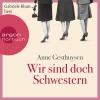 """Gabriele Blum liest Anne Gesthuysen """"Wir sind doch Schwestern"""""""