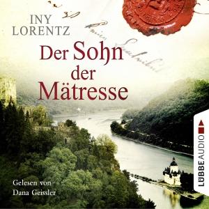Dana Geissler liest Iny Lorentz, Der Sohn der Mätresse