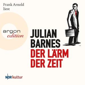 """Frank Arnold liest Julian Barnes """"Der Lärm der Zeit"""""""