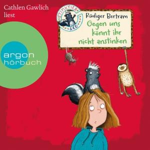 """Cathlen Gawlich liest Rüdiger Bertram """"Stinktier und Co. - Gegen uns könnt ihr nicht anstinken"""""""