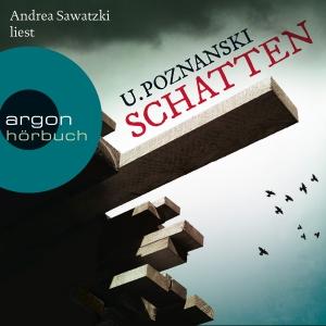 "Andrea Sawatzki liest Ursula Poznanski ""Schatten"""