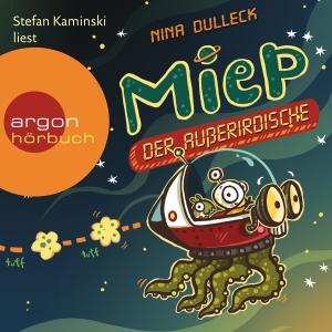 """Stefan Kaminski liest Nina Dulleck """"Miep, der Außerirdische"""""""