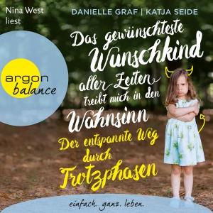 "Nina West liest Danielle Graf, Katja Seide ""Das gewünschteste Wunschkind aller Zeiten treibt mich in den Wahnsinn"""