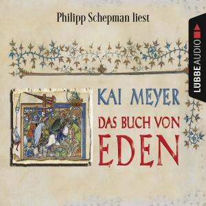 """Philipp Schepman liest, Kai Meyer """"Das Buch von Eden"""""""