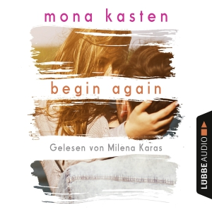Milena Karas liest Mona Kasten, Begin again