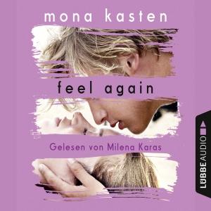 Milena Karas liest Mona Kasten, Feel again