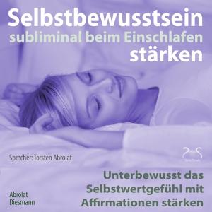 Selbstbewusstsein subliminal beim Einschlafen stärken