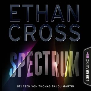 Thomas Balou Martin liest Ethan Cross, Spectrum