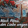 Vergrößerte Darstellung Cover: Nach Paris, der Liebe wegen. Externe Website (neues Fenster)
