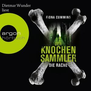 """Dietmar Wunder liest Fiona Cummins """"Der Knochensammler - Die Rache"""""""
