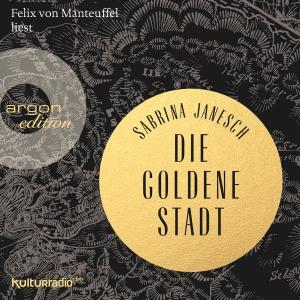 Felix von Manteuffel liest Sabrina Janesch, Die goldene Stadt