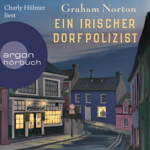 """Charly Hübner liest Graham Norton """"Ein irischer Dorfpolizist"""""""