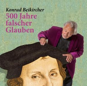 500 Jahre falscher Glauben