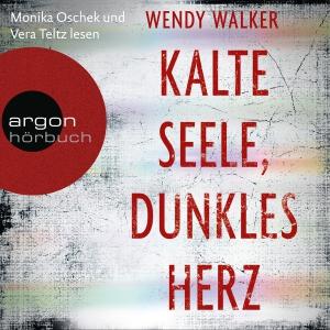 Monika Oschek und Vera Teltz lesen Wendy Walker, Kalte Seele, dunkles Herz