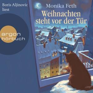 Boris Aljinovic liest Monika Feth, Weihnachten steht vor der Tür