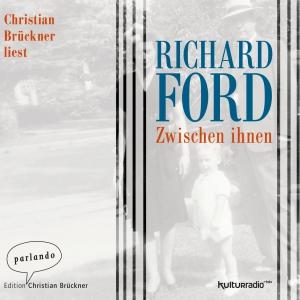 Christian Brückner liest Richard Ford, Zwischen ihnen