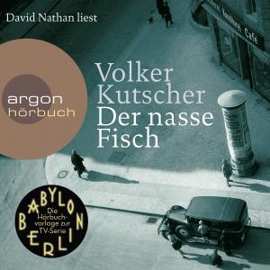 David Nathan liest Volker Kutscher, Der nasse Fisch