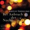 Christian Brückner liest Bei Anbruch der Nacht von Kazuo Ishiguro