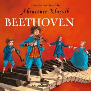 Abenteuer Klassik - Beethoven