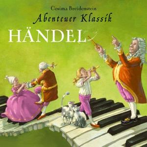 Abenteuer Klassik - Händel