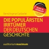 ¬Die¬ populärsten Irrtümer der deutschen Geschichte