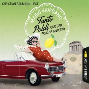 """Christian Baumann liest Mario Giordano """"Tante Poldi und der schöne Antonio"""""""