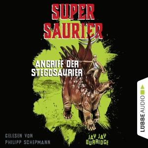 Philipp Schepmann liest Jay Jay Burridge, Angriff der Stegosaurier