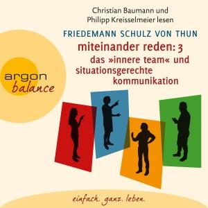 Christian Baumann und Philipp Kreisselmeier lesen Friedemann Schulz von Thun, Miteinander reden: 3