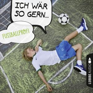 Ich wär so gern ... Fußballprofi