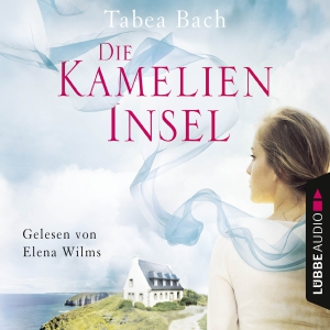 Elena Wilms liest Tabea Bach, Die Kamelien-Insel