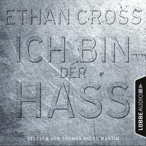 Thomas Balou Martin liest Ethan Cross, Ich bin der Hass