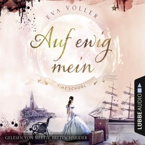 Merete Brettschneider liest Eva Völler, Auf ewig mein