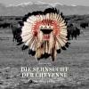 Die Sehnsucht der Cheyenne