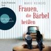 Katja Riemann liest Marie Reiners, Frauen, die Bärbel heißen