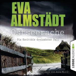 Anne Moll liest Eva Almstädt, Ostseerache