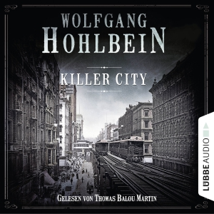 Thomas Balou Martin liest Wolfgang Hohlbein, Killer City