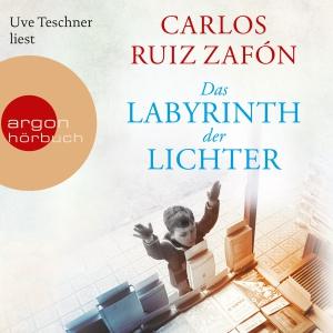 Uve Teschner liest Carlos Ruiz Zafón, Das Labyrinth der Lichter