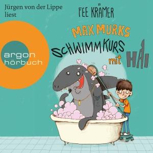 Jürgen von der Lippe liest Fee Krämer, Max Murks - Schwimmkurs mit Hai