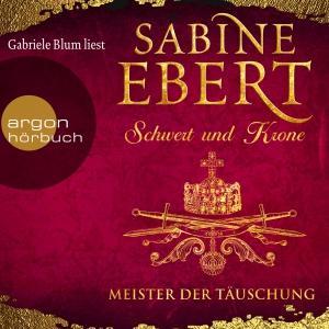 Gabriele Blum liest Sabine Ebert, Meister der Täuschung
