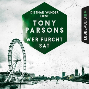Dietmar Wunder liest Tony Parsons, Wer Furcht sät