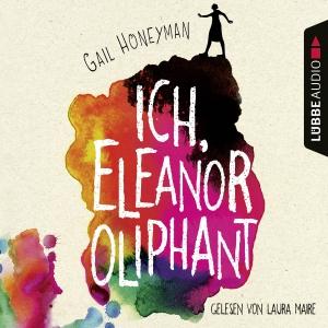 Laura Maire liest Gail Honeyman, Ich, Eleanor Oliphant