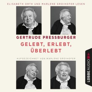 Elisabeth Orth und Marlene Groihofer lesen Gertrude Pressburger, Gelebt, erlebt, überlebt