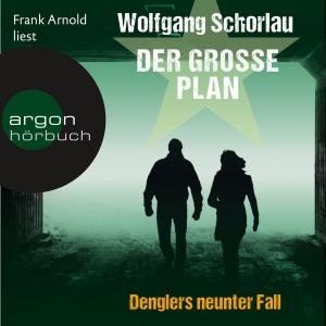 Frank Arnold liest Wolfgang Schorlau, Der große Plan