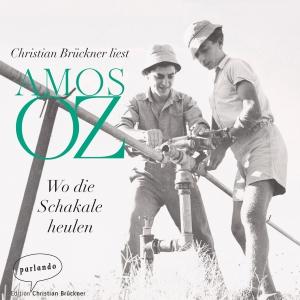 Christian Brückner liest Amos Oz, Wo die Schakale heulen