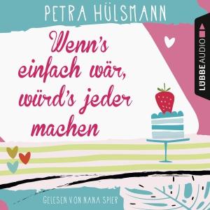 Nana Spier liest Petra Hülsmann, Wenn's einfach wär, würd's jeder machen