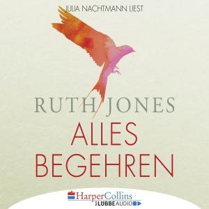 Julia Nachtmann liest Ruth Jones, Alles begehren